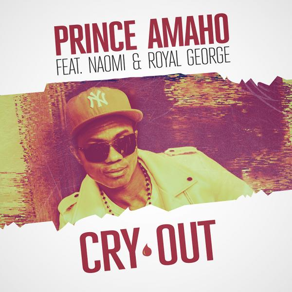 PRINCE AMAHO FEAT. NAOMI & ROYAL GEORGE - Cry Out (PowerSonic)