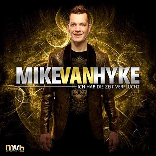 MIKE VAN HYKE - Ich Hab Die Zeit Verflucht (Hitmix.de)
