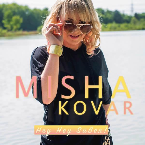 MISHA KOVAR - Hey Hey Süßer (Pamusound/Feiyr)