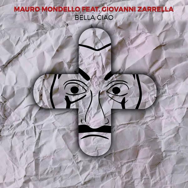 MAURO MONDELLO FEAT. GIOVANNI ZARRELLA - Bella Ciao (Electrola/Universal/UV)