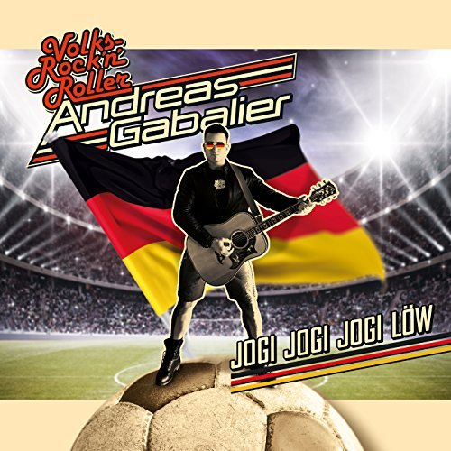 ANDREAS GABALIER - Jogi Jogi Jogi Löw (Harris & Ford Remix) (Electrola/Universal/UV)