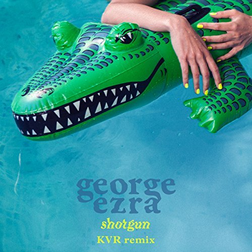 GEORGE EZRA  - Shotgun (Columbia/Sony)