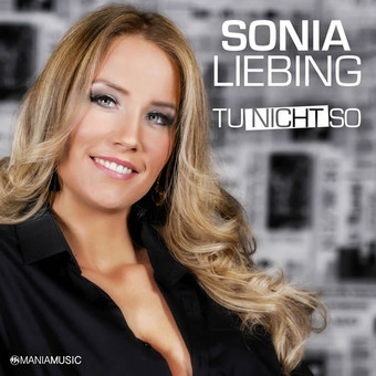 SONIA LIEBING - Tu Nicht So (Mania Music)