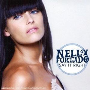 NELLY FURTADO - Say It Right (Universal/UV)