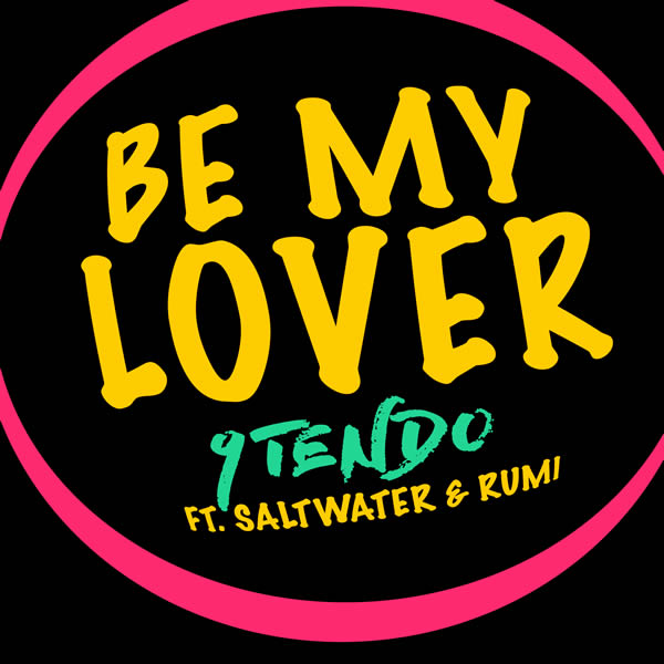 9TENDO FEAT. SALTWATER & RUMI - Be My Lover (Mercury/Universal/UV)