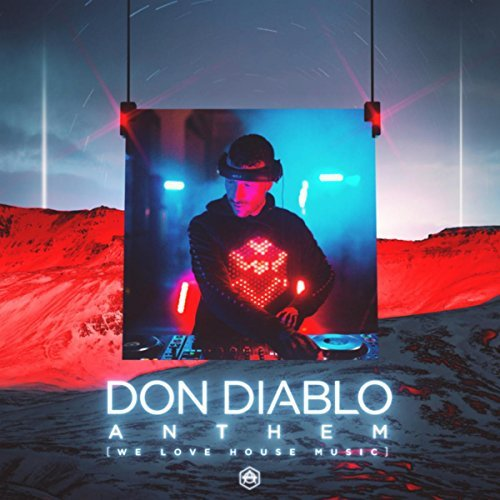 DON DIABLO - Anthem (We Love House Music) (Hexagon/Kobalt Label Services/AWAL)