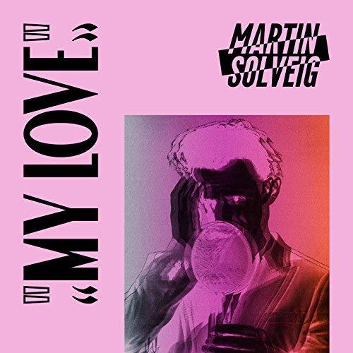 MARTIN SOLVEIG - My Love (EMI/Universal/UV)