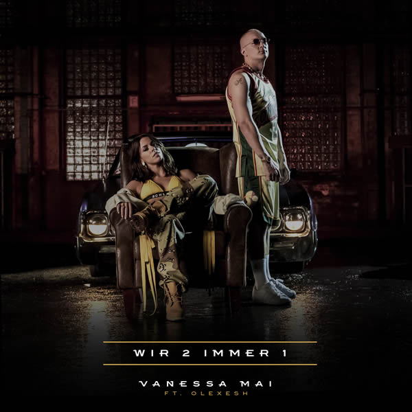 VANESSA MAI FEAT. OLEXESH - Wir 2 Immer 1 (Ariola/Sony)