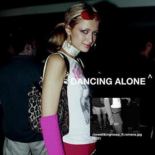AXWELL /\ INGROSSO FEAT. RØMANS - Dancing Alone (Astralwerks/Universal/UV)