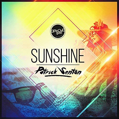 PATRICK SENTON - Sunshine (Groove Gold)