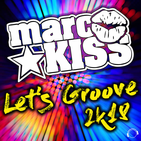 MARC KISS - Let's Groove 2k18 (Mental Madness/KNM)