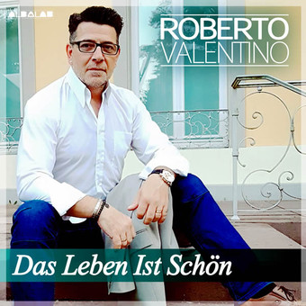 ROBERTO VALENTINO - Das Leben Ist Schön (Albalab Music)