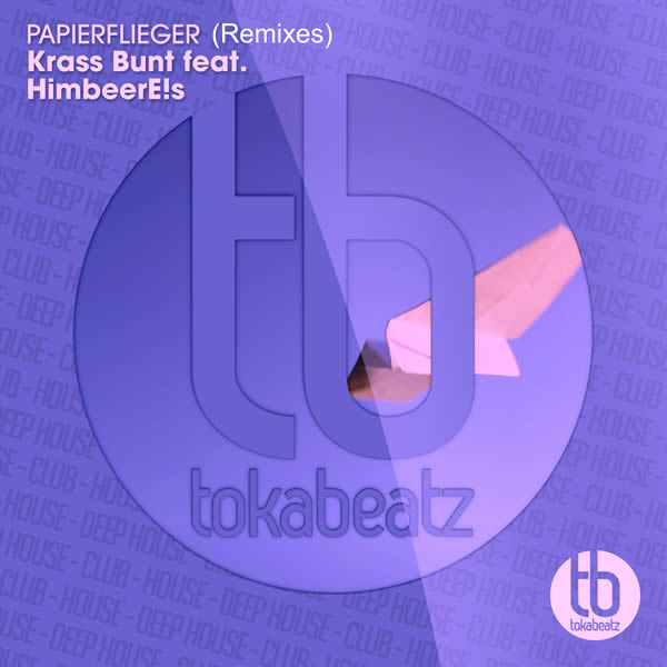 KRASS BUNT FEAT. HIMBEERE!S - Papierflieger (Toka Beatz/Believe)