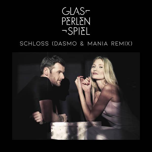 GLASPERLENSPIEL - Schloss (Dasmo & Mania Remix) (Polydor/Universal/UV)