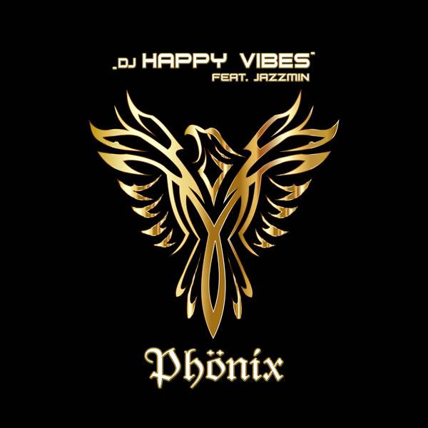 DJ HAPPY VIBES FEAT. JAZZMIN - Phönix (Aroma)