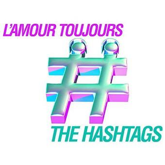 THE HASHTAGS - L'amour Toujours (ZYX)