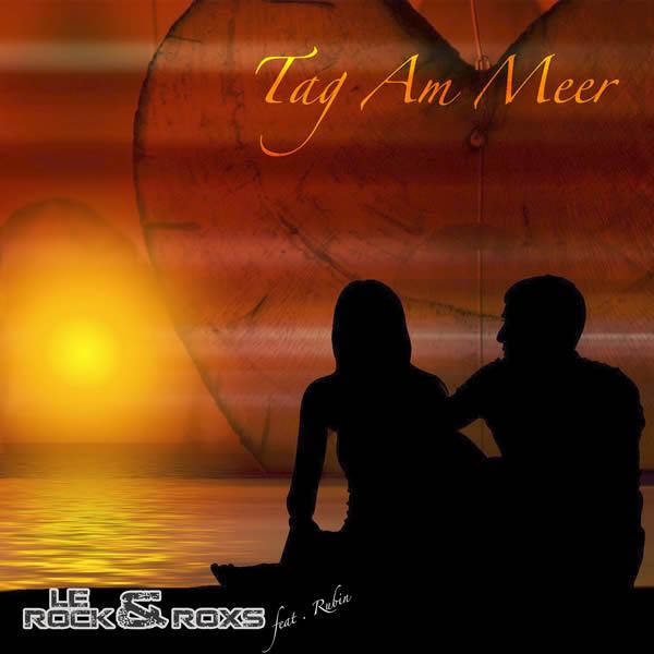LE ROCK & ROXS FEAT. RUBIN - Tag Am Meer (Rockstroh Music)