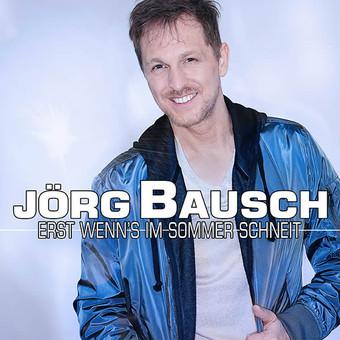 JÖRG BAUSCH - Erst Wenn's Im Sommer Schneit (Hit-Pop Music/KNM)