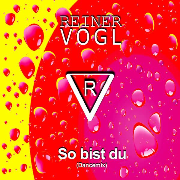REINER VOGL - So Bist Du (Dancemix) (Fiesta/KNM)