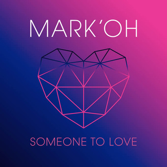 MARK 'OH - Someone To Love (recordJet)