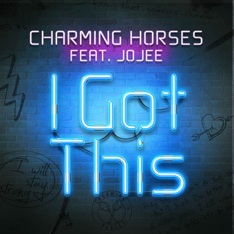 CHARMING HORSES FEAT. JOJEE - I Got This (Nitron/Sony)