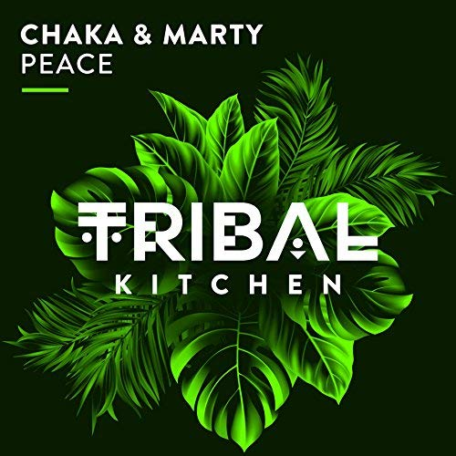 CHAKA & MARTY - Peace (Tribal Kitchen)