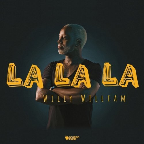 WILLY WILLIAM - La La La (Scorpio/B1/Sony)