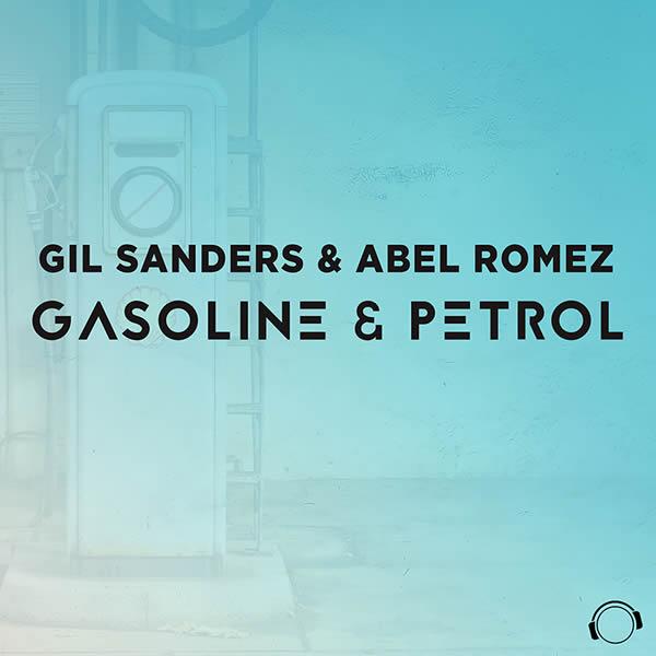 GIL SANDERS & ABEL ROMEZ - Gasoline & Petrol (Mental Madness/KNM)