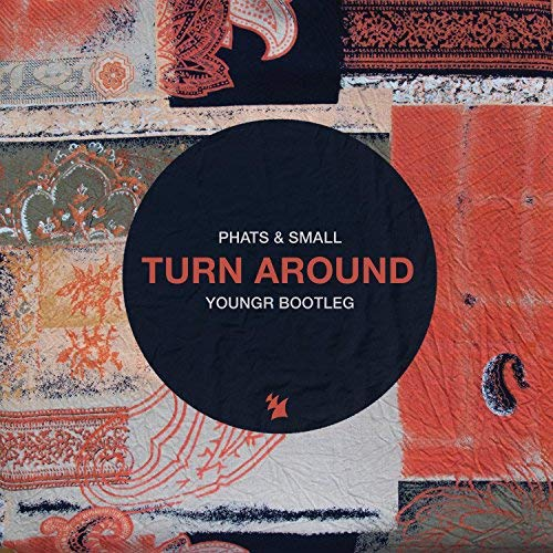 PHATS & SMALL - Turn Around (Youngr Bootleg) (Armada/Kontor/KNM)
