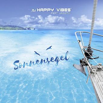 DJ HAPPY VIBES FEAT. JAZZMIN - Sonnensegel (Aroma)