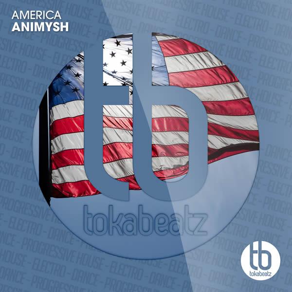 ANIMYSH - America (Toka Beatz/Believe)