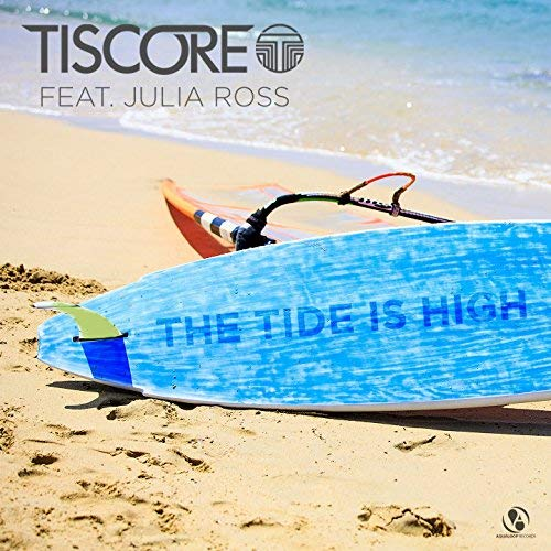 TISCORE FEAT. JULIA ROSS - The Tide Is High (Aqualoop/Believe)