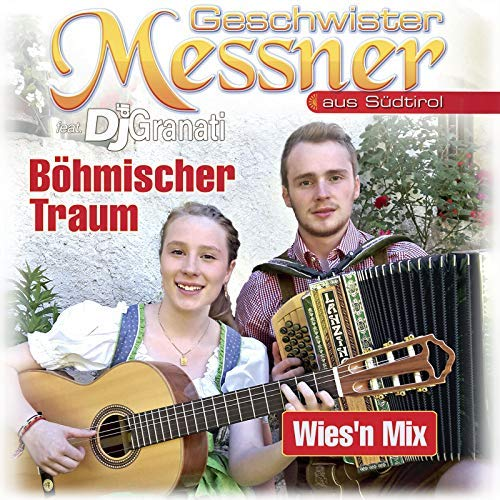 GESCHWISTER MESSNER FEAT. DJ DI GRANATI - Böhmischer Traum (Spectre Media)