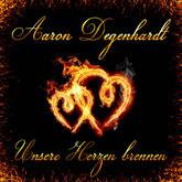 AARON DEGENHARDT - Unsere Herzen Brennen (Fiesta/KNM)