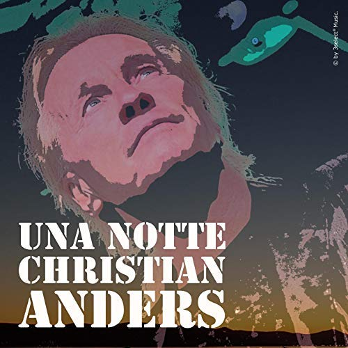 CHRISTIAN ANDERS - Una Notte (3select)