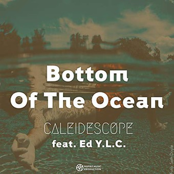CALEIDESCOPE FEAT. ED Y.L.C. - Bottom Of The Ocean (Inspirit Music Production/ Believe)
