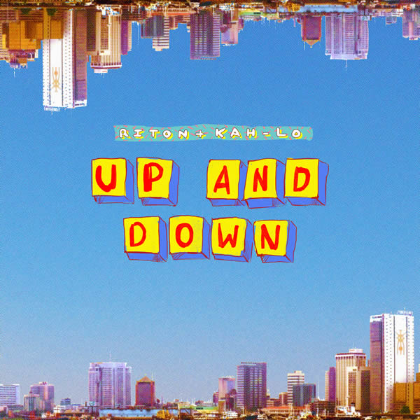 RITON & KAH-LO - Up & Down (Riton Time/Last Gang/eOne)