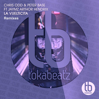 CHRIS ODD & PETER BASE FEAT. JAYMZ ARTHOR HENDRIX - La Vueltecita (Toka Beatz/Believe)