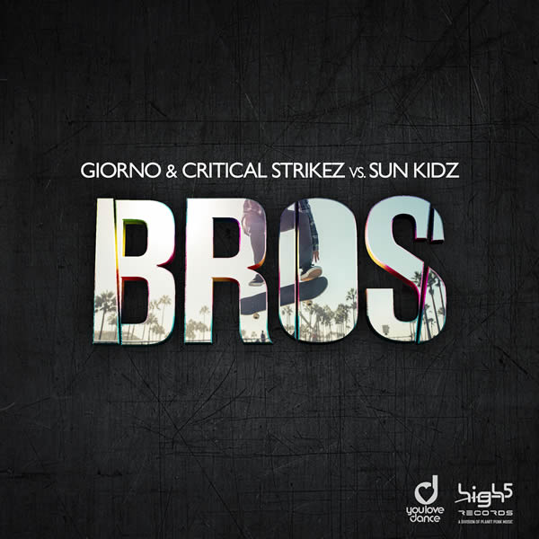 GIORNO & CRITICAL STRIKEZ VS. SUN KIDZ - Bros (High 5/Planet Punk/KNM)