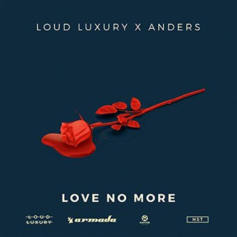 LOUD LUXURY & ANDERS - Love No More (Armada/Kontor/KNM)