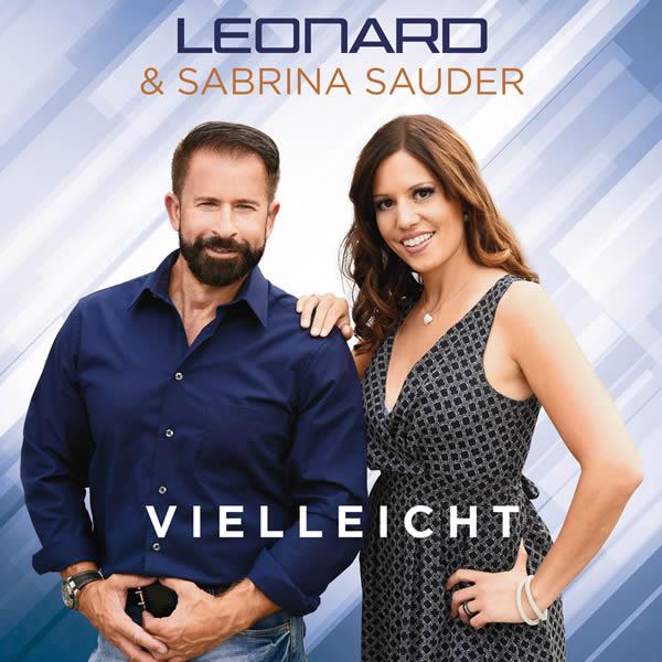 LEONARD & SABRINA SAUDER - Vielleicht (DA Music)