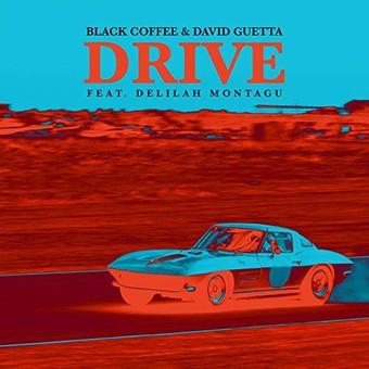 BLACK COFFEE & DAVID GUETTA FEAT. DELILAH MONTAGU - Drive (Ultra/Sony)