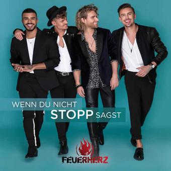 FEUERHERZ - Wenn Du Nicht Stopp Sagst (Electrola/Universal/UV)