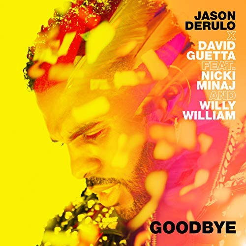 JASON DERULO x DAVID GUETTA FEAT. NICKI MINAJ AND WILLY WILLIAM - Goodbye (Beluga Heights/Warner)