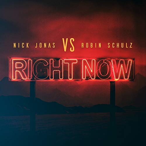 NICK JONAS VS. ROBIN SCHULZ - Right Now (Island/Universal/UV)