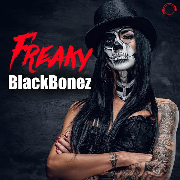 BLACKBONEZ - Freaky (Mental Madness/KNM)