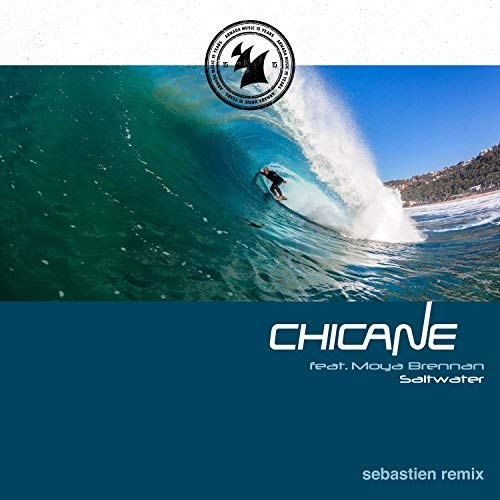CHICANE FEAT. MOYA BRENNAN - Saltwater (Sebastien Remix) (Armada/Kontor/KNM)