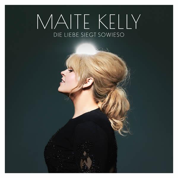 MAITE KELLY - Die Liebe Siegt Sowieso (Electrola/Universal/UV)