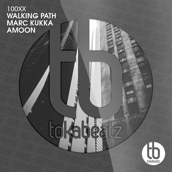 AMOON, WALKING PATH, MARC KUKKA - 100XX (Toka Beatz/Believe)