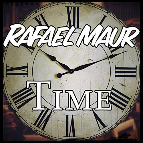 RAFAEL MAUR - Time (Xwavez)